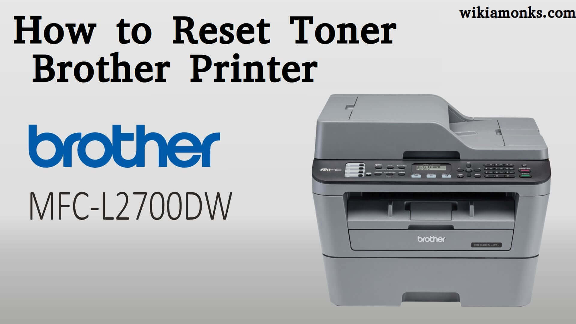 How to Reset Toner Brother Printer MFC L2700DW Model