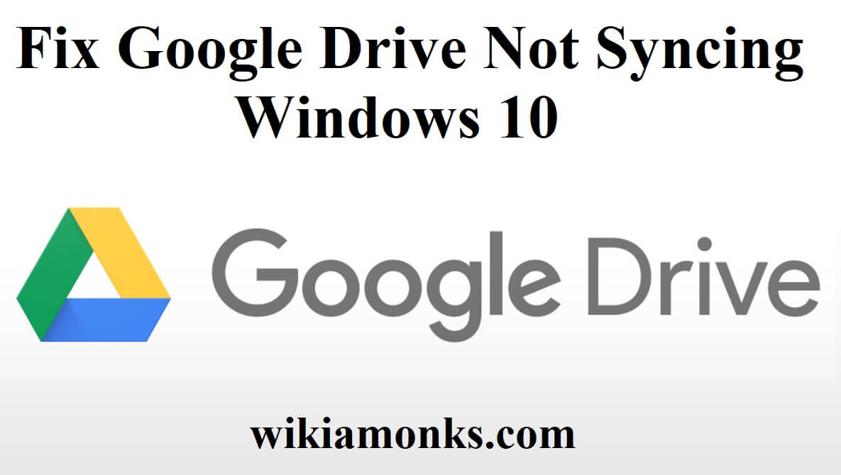 google drive not syncing windows 10