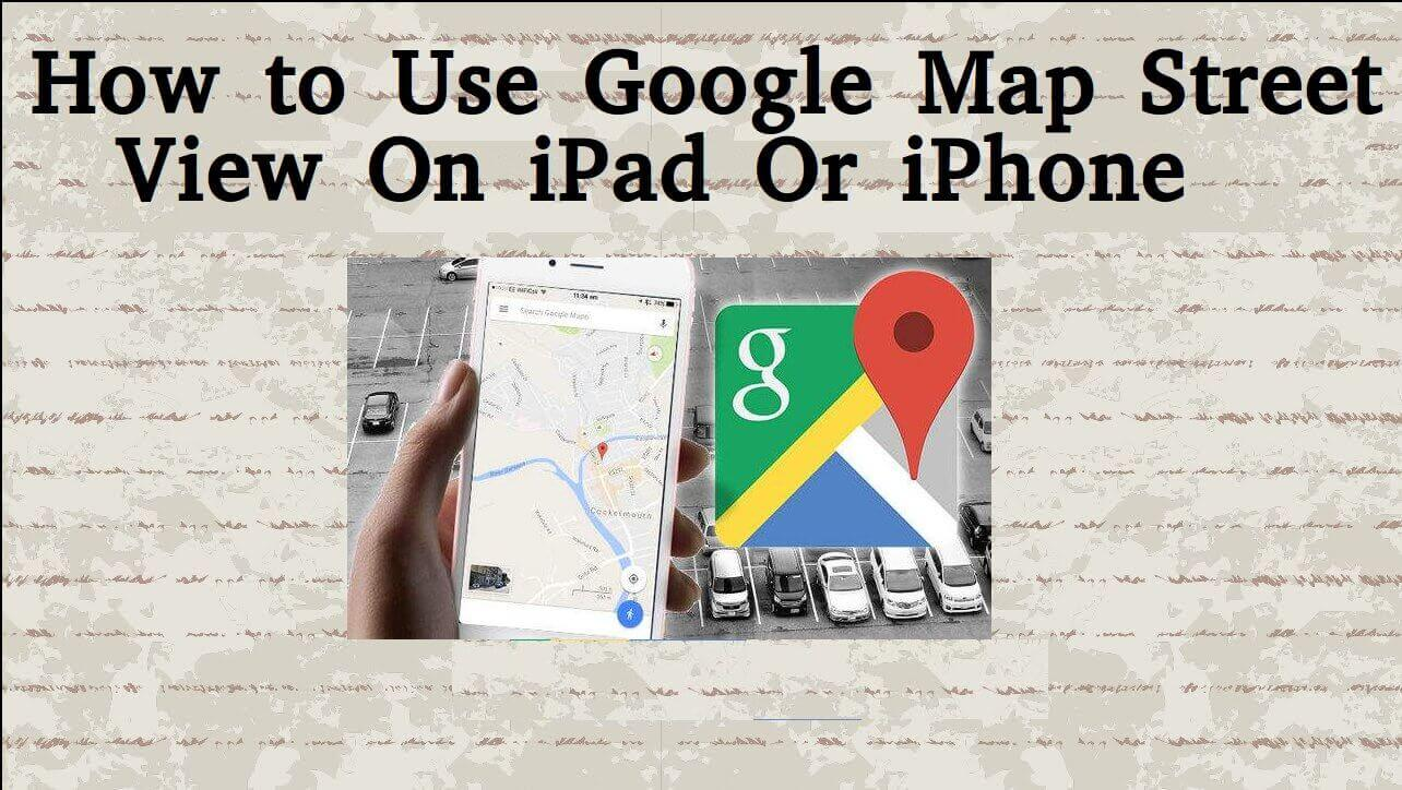 How to Use Google Map Street View On iPad Or iPhone Google Map Street View Ipad on google maps street view software, google maps street view address, google maps street view mobile, google maps street view home, google maps street view online,