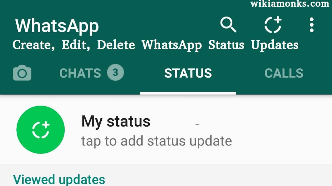 How To Create Edit Delete Whatsapp Status Updates Wikiamonks