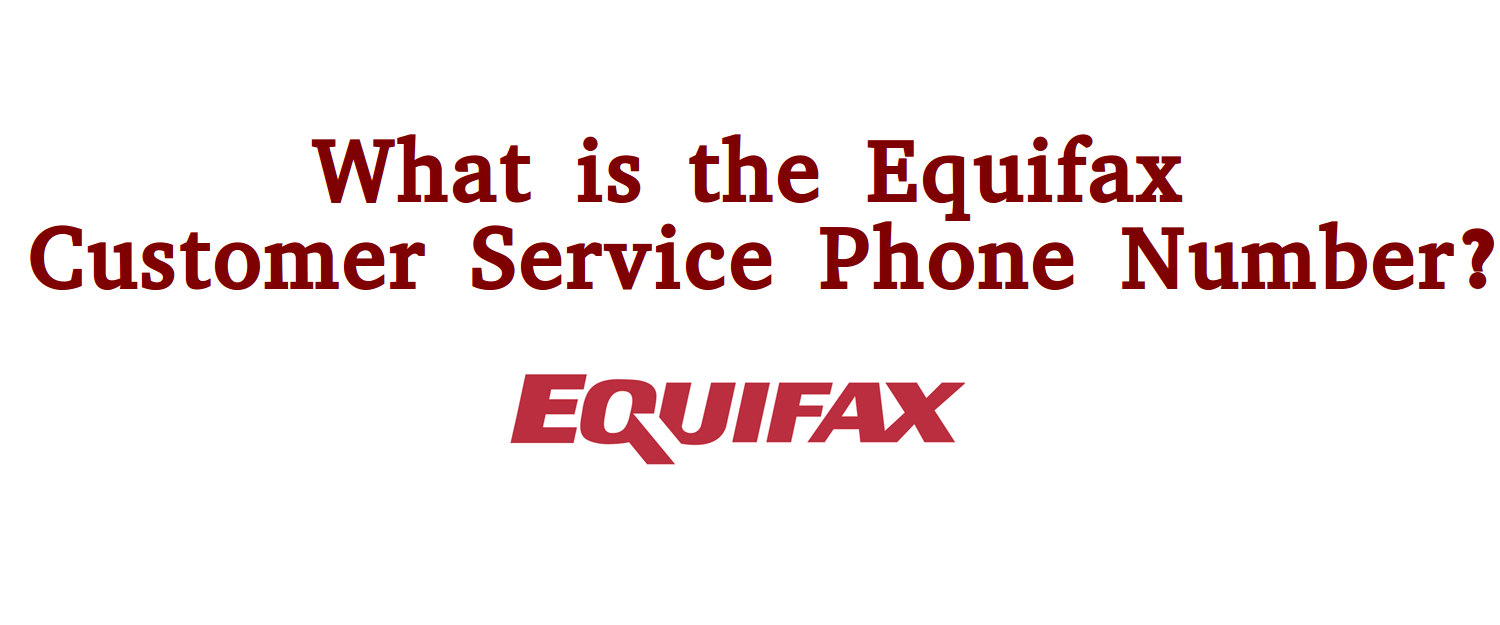 How Do I Contact Equifax Customer Service?