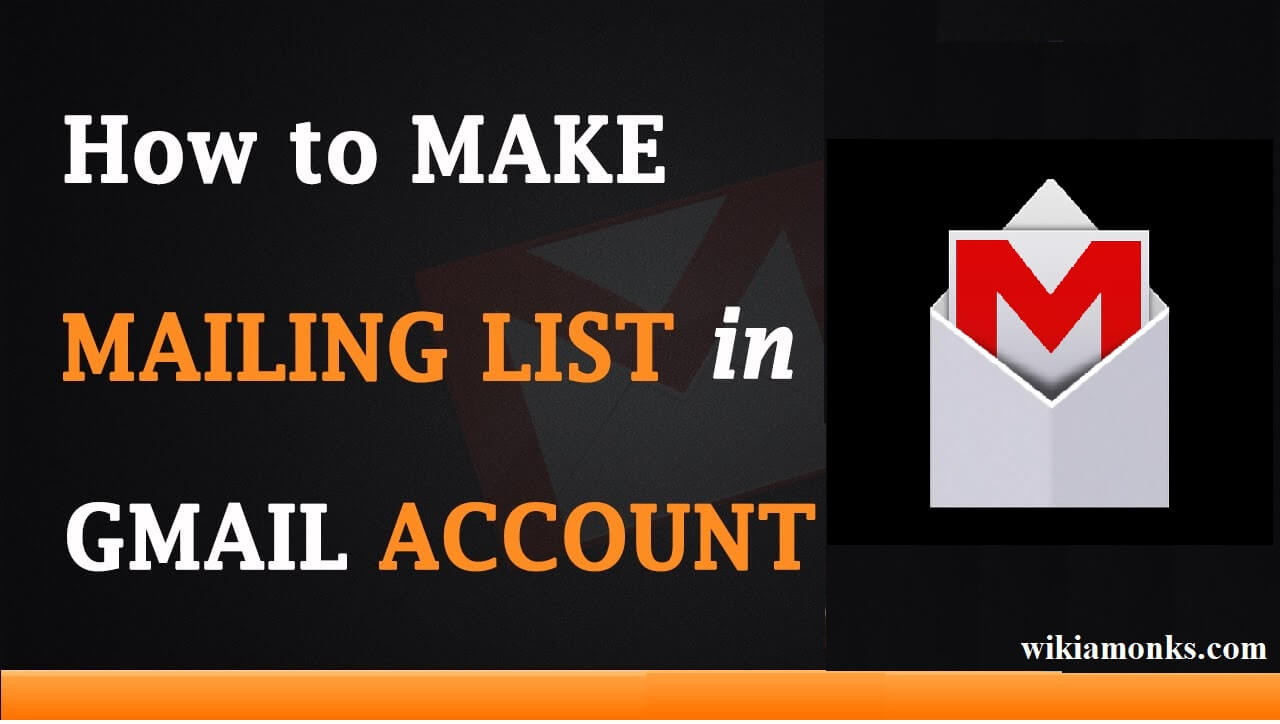How to Create a Group Mailing List in Gmail | Wikiamonks