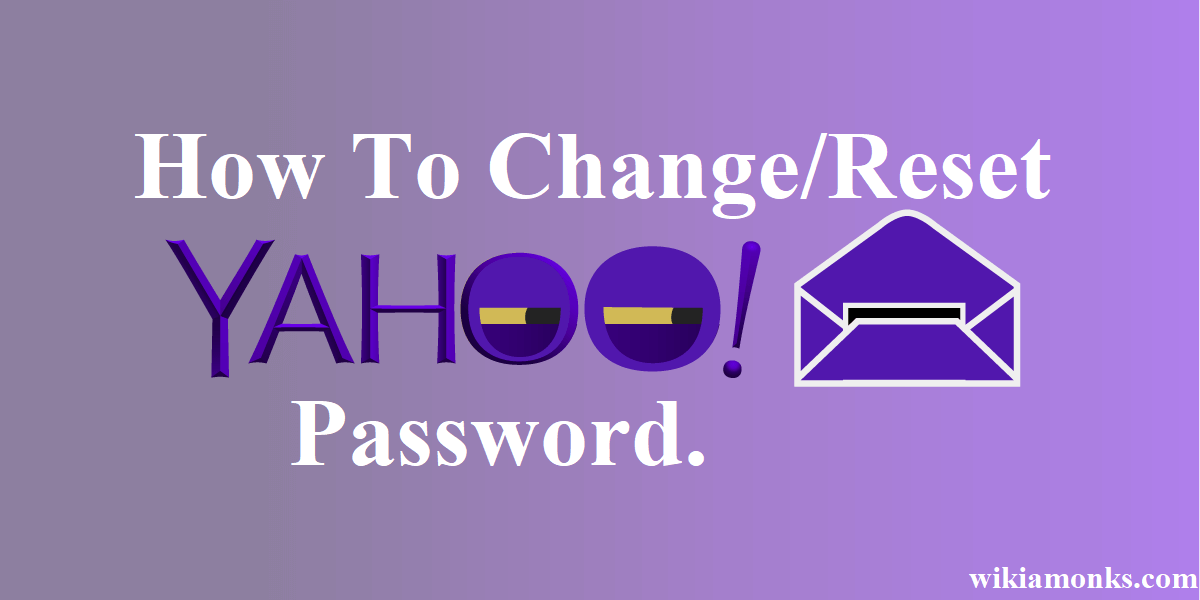 How to Change Reset A Password in Yahoo! Mail | Wikiamonks
